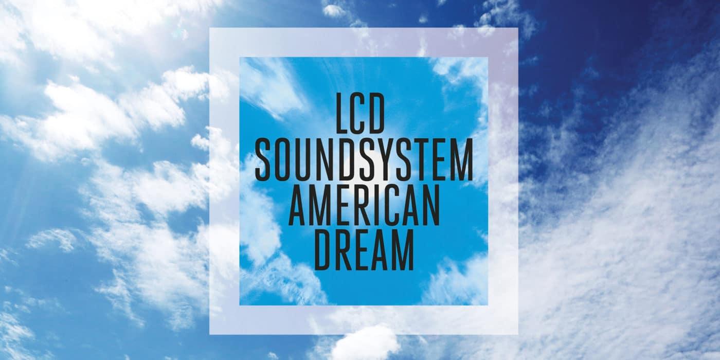 LCD soundsystem, american dream