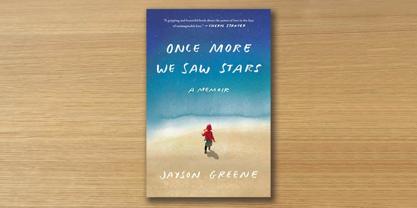 Once More We Saw Stars: A Memoir, Jayson Greene, book review